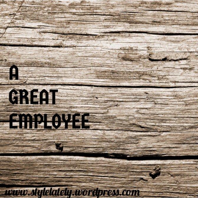 Monday Inspiration|| A Great Employee